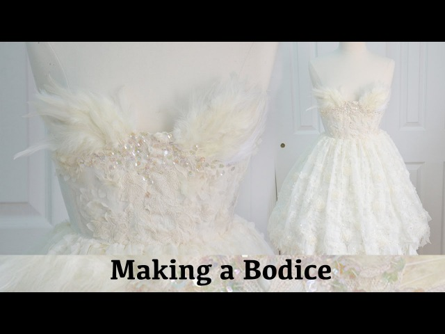 Making a Bodice The Fluffy Feathered Dress Part Two