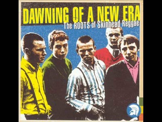 Dawning Of A New Era, CD1 (the roots of skinhead reggae)