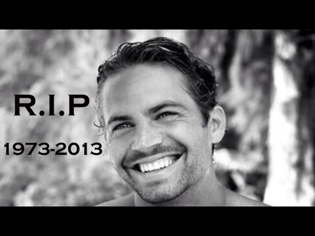 R I P Paul Walker 1973 2013 Tribute Video Fast and Furious Brian O'Conner Tribute