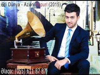 Eli Dunya - azeri yeni super toy mahnilari (Popuri) 2015