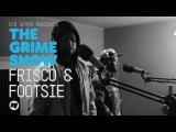 Grime Show: Frisco & Footsie