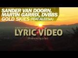 Martin Garrix, DVBBS Sander van Doorn - GOLD SKIES Lyric V
