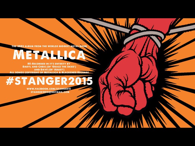 (HQ STEREO MIX) STANGER2015 - Metallica's St. Anger (2003) Album Re-Recorded (FULL ALBUM)