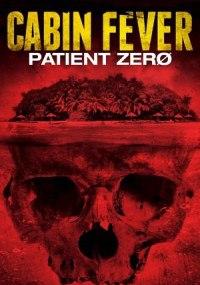 Cabin Fever 3: Paciente Cero
