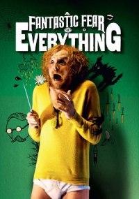 Un miedo increíble a todo lo que existe (A Fantastic Fear of Everything)