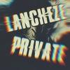LANCHEZE PRIVATE