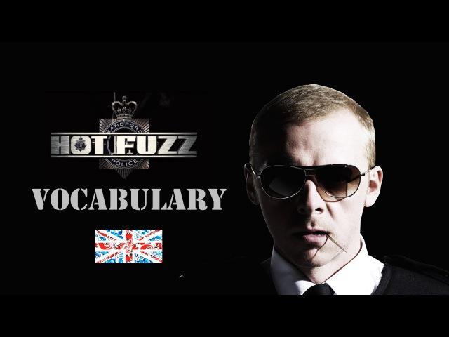 HOT FUZZ. Vocabulary