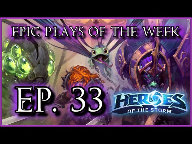 Heroes of the Storm Epic Plays Of The Week - Episode 33