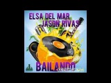 Jason Rivas, Elsa Del Mar Bailando (Club Mix)