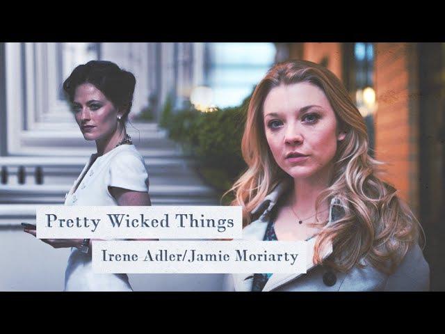 Irene adler/jamie moriarty ● pretty wicked things (sherlock/elementary crossover)