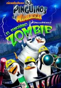 Los Pingüinos de Madagascar: El Pingüino Zombie