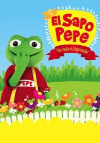 El sapo Pepe y mas canciones de Sapolandia  2011