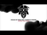 House Of Virus Feat. Danielle Simeone - Show You Love
