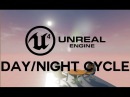 Unreal Engine 4 How to Make a Day Night Cycle