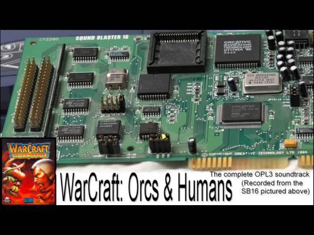 WarCraft: Orcs Humans - The complete OPL3 soundtrack (Sound Blaster 16)