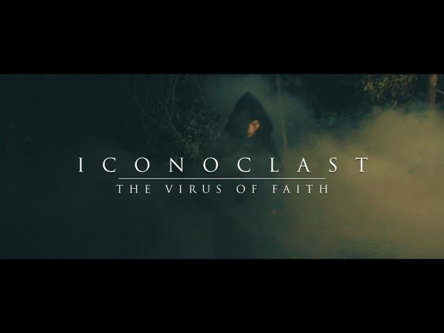 ICONOCLAST - The Virus of Faith [Official Music Video] (NEW SONG 2016)