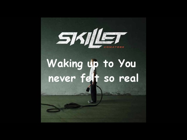 Skillet - Comatose (Lyrics)