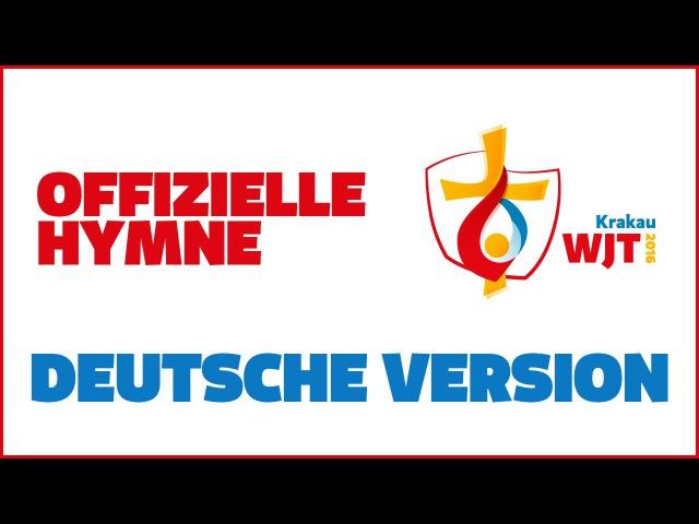 Oficjalny hymn (Niemiecki) ŚDM 2016 / Die offizielle hymne WJT 2016