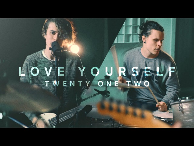 Justin Bieber - Love Yourself [Rock Cover by Twenty One Two]