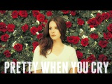 Lana Del Rey - Pretty When You Cry