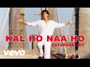 Kal Ho Naa Ho - Title Track Video Shahrukh Khan, Saif, Preity