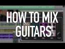 How To Mix Electric Guitars - Into The Lair #96