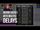 Mixing Multiple Vocal Delays - Into The Lair #104