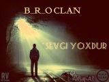 B_R_O CLAN - Sevgi Yoxdur | AzRap | Official Video