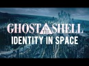 Ghost In The Shell: Identity in Space