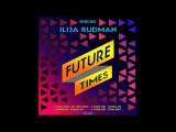 Ilija Rudman - Future Times (Hot Toddy Remix)