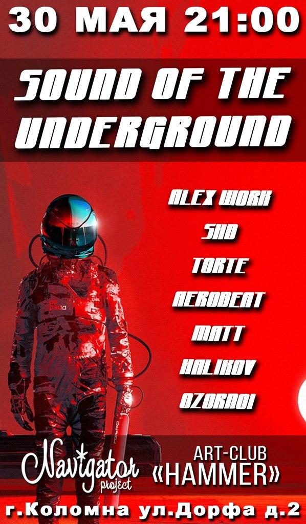 "Афиша Коломна ""Sound of the Underground"" 30 мая , club HAMMER"