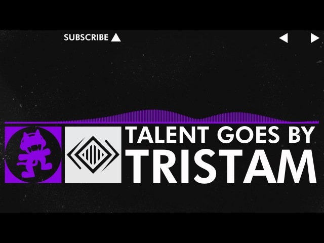 [Dubstep] - Tristam - Talent Goes By [Monstercat FREE Release]