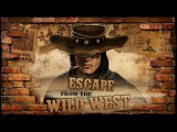 Побег Из Дикого Запада Escape From The Wild West. Геймплей