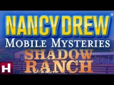 Nancy Drew Mobile Mysteries Shadow Ranch Nancy Drew Games HeR Interactive