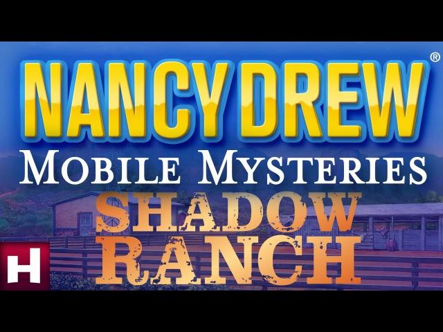 Nancy Drew Mobile Mysteries: Shadow Ranch   Nancy Drew Games   HeR Interactive