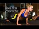 Slim and Trim Cardio Workout
