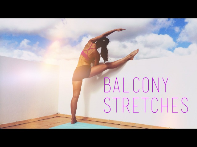 Ibiza Balcony Stretch Routine