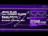 Jean Elan feat. Cosmo Klein - Feel Alive (Sunset Lounge Mix)