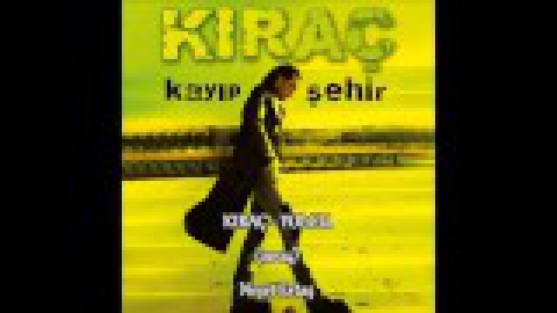 KIRAÇ - YOLCU (Kayıp Şehir - 2004)