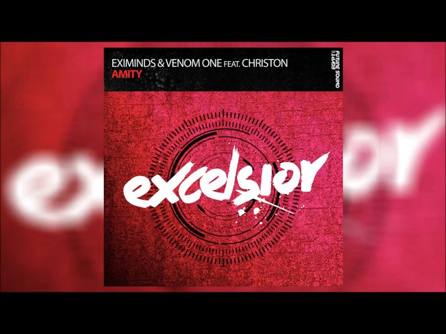 64. Eximinds Venom One feat Christon - Amity Excelsior *OUT NOW!*