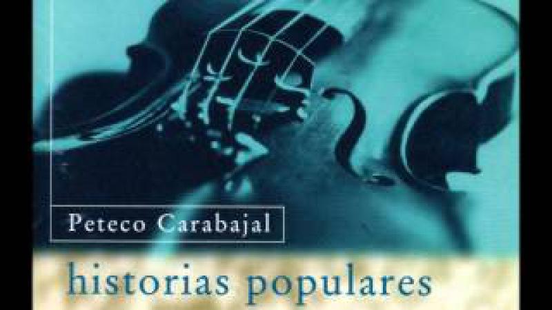 LA DE LOS ANGELITOS. HISTORIAS POPULARES. PETECO CARABAJAL (1996)