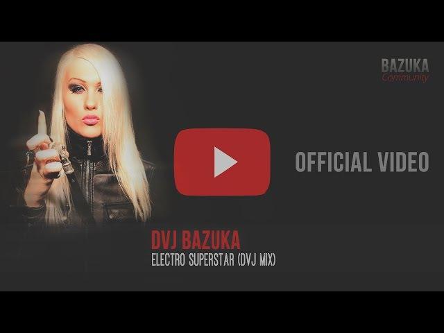 DVJ BAZUKA Electro Superstar DVJ Mix
