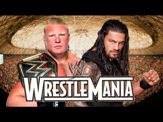 Brock Lesnar vs Roman Reigns Wrestlemania 31 Promo HD