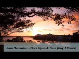 Juan Deminicis - Once Upon A Time (Guy J Remix)