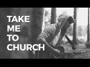 Take Me To Church - Hozier (cover) Chris Brenner