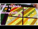 How to Make a String Quilt From Your Scrap Stash (Quilting Tutorial)