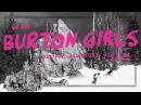 Burton Girls Presents: Episode 2 – Hailey Langland, Yuka Fujimori, Anna Gasser and Chloe Kim