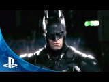 Official Batman Arkham Knight Gameplay Trailer -