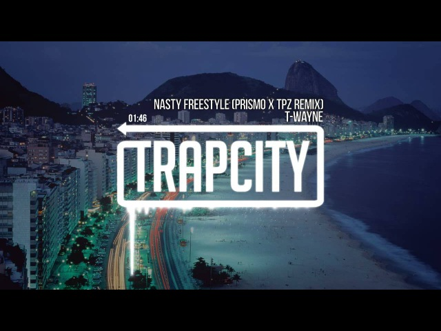 T-Wayne - Nasty Freestyle (Prismo CPZ Remix)