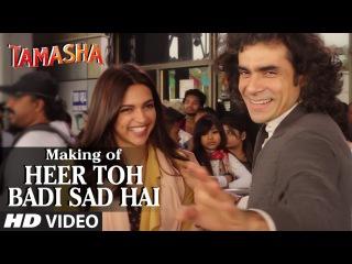 Heer Toh Badi Sad Hai Backstage VIDEO Song | Tamasha | Deepika Padukone | T-Series